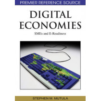 Digital Economies: SMEs and E-readiness by Stephen M. Mutula, 9781605664200
