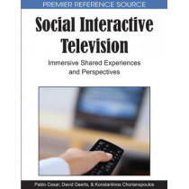 Social Interactive Television: Immersive Shared Experiences and Perspectives by Pablo Cesar, 9781605666563