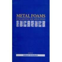 Metal Foams: Fundamentals and Applications by Nihad Dukhan, 9781605950143