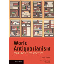 World Antiquarianism - Comparative Perspectives by Alain Schnapp, 9781606061480
