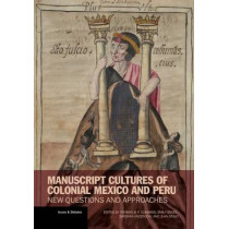 Manuscript Cultures of Colonial Mexico and Peru - New Questions and Approaches by . Cummins, 9781606064351