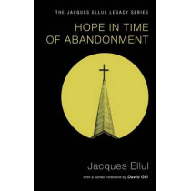 Hope in Time of Abandonment by Jacques Ellul, 9781606089781