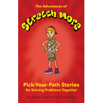 Adventures of Stretch More: Pick-Your-Path Stories for Solving Problems Together by Trina Epstein, 9781606132012