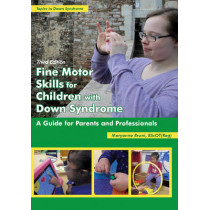 Fine Motor Skills for Children with Down Syndrome: A Guide for Parents & Professionals by Maryanne Bruni, 9781606132593
