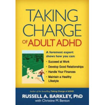 Taking Charge of Adult ADHD by Russell A. Barkley, 9781606233382