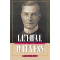 Lethal Witness: Sir Bernard Spilsbury, Honorary Pathologist by Andrew Rose, 9781606350195