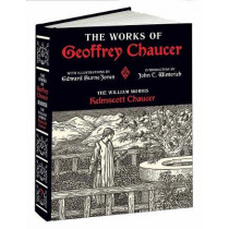 Works of Geoffrey Chaucer: The William Morris Kelmscott Chaucer With Illustrations by Edward Burne-Jones by Geoffrey Chaucer, 9781606601044