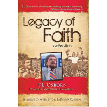 Legacy of Faith Collection by T.L. Osborn, 9781606830291