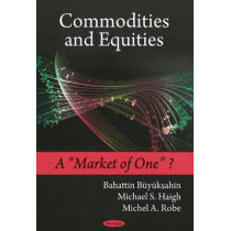 """Commodities & Equities: A """"Market of One""""? by Bahattin Buyukahin, 9781606920183"""