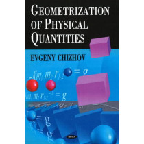 Geometrization of Physical Quantities by Evgeny Chizhov, 9781606923023