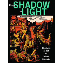 From Shadow To Light: The Life & Art of Mort Meskin by Steven Brower, 9781606993583