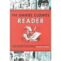 The Daniel Clowes Reader: Ghost World, Nine Short Stories, and Critical Materials - Comics About Art, Adolescence, and Real Life by Ken Parille, 9781606995891