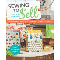 Sewing to Sell: The Beginner's Guide to Starting a Craft Business by Virginia Lindsay, 9781607059035