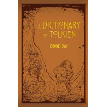 Dictionary of Tolkien by David Day, 9781607109068