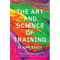 The Art and Science of Training by Elaine Biech, 9781607280941