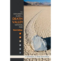 The Explorer's Guide to Death Valley National Park by T. Scott Bryan, 9781607323402