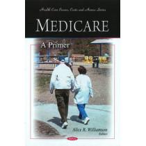 Medicare: A Primer by Alice R. Williamson, 9781607411086