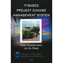 IT-Based Project Change Management System by Faisal Manzoor Arain, 9781607411482