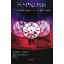 Hypnosis: Theories, Research & Applications by Gael D. Koester, 9781607413028