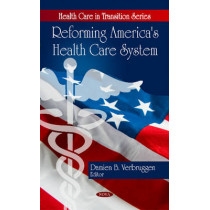 Reforming America's Health Care System by Damien B. Verbruggen, 9781607415329