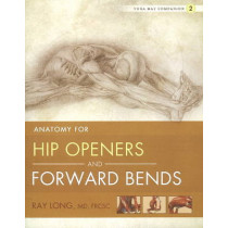 Yoga Mat Companion 2:  Hip Openers & Forward Bends by Ray Long, 9781607439424