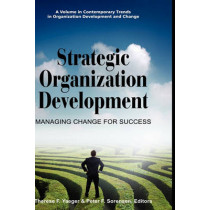 Strategic Organization Development: Managing Change for Success by Therese F. Yaeger, 9781607522119