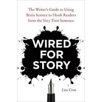 Wired For Story by Lisa Cron, 9781607742456