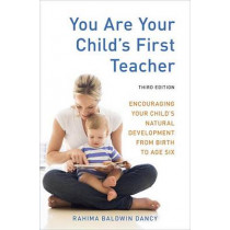 You Are Your Child's First Teacher, Third Edition by Rahima Baldwin Dancy, 9781607743026