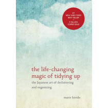 The Life-Changing Magic of Tidying Up: The Japanese Art of Decluttering and Organizing by Marie Kondo, 9781607747307