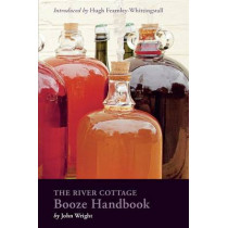 The River Cottage Booze Handbook by John Wright, 9781607747857