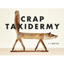 Crap Taxidermy by Kat Su, 9781607748205