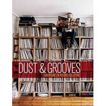 Dust and Grooves: Adventures in Record Collecting by Eilon Paz, 9781607748694