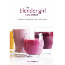 The Blender Girl Smoothies by Tess Masters, 9781607748939