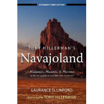 Tony Hillerman's Navajoland: Hideouts, Haunts, and Havens in the Joe Leaphorn and Jim Chee Mysteries by Laurance Linford, 9781607811374