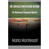 The Advanced Montessori Method - The Montessori Elementary Material by Maria Montessori, 9781607962076