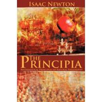 The Principia: Mathematical Principles of Natural Philosophy by Sir Isaac Newton, 9781607962403
