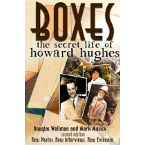 Boxes: The Secret Life of Howard Hughes by Douglas Wellman, 9781608081394