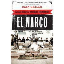 El Narco: Inside Mexico's Criminal Insurgency by Ioan Grillo, 9781608194018