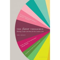 The Flavor Thesaurus: A Compendium of Pairings, Recipes and Ideas for the Creative Cook by Niki Segnit, 9781608198740