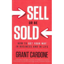 Sell or Be Sold by Grant Cardone, 9781608322565