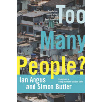 Too Many People?: Population, Immigration, and the Environmental Crisis by Ian Angus, 9781608461400