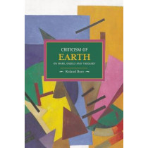 Criticism Of The Earth: On Marx, Engels And Theology: Historical Materialism, Volume 35 by Roland Boer, 9781608462742