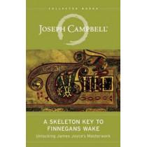 The Skeleton Key to Finnegans Wake: Unlocking James Joyce's Masterwork by Joseph Campbell, 9781608681662