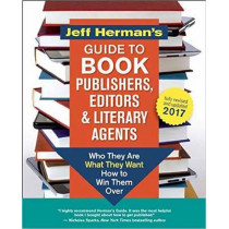 Jeff Herman's Guide to Book Publishers, Editors and Literary Agents 2017 (?): Who They are, What They Want, How to Win Them Over by Jeff Herman, 9781608684045