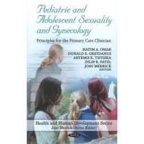 Pediatric & Adolescent Sexuality & Gynecology: Principles for the Primary Care Clinician by Hatim A. Omar, 9781608767359