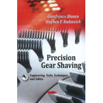 Precision Gear Shaving by Gianfranco Bianco, 9781608768615