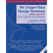 Trigger Point Therapy Workbook: Your Self-Treatment Guide for Pain Relief by Clair Davies, 9781608824946