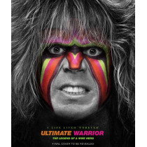"""Ultimate Warrior: A Life Lived Forever: A Life Lived """"Forever"""" by Jon Robinson, 9781608875597"""