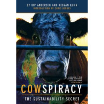 Cowspiracy: The Sustainability Secret by Keegan Kuhn, 9781608878437
