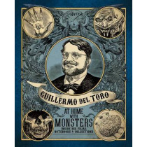 Guillermo del Toro: At Home with Monsters: Inside His Films, Notebooks, and Collections by Britt Salvesen, 9781608878604